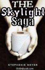 The Skylight Saga by TazzyGirl