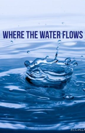 Image result for where the water flows