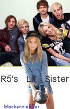 R5's Lil' Sister by KenzieTard