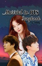 Married To Bts Jungkook by lherrygulpo