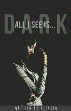 Dark by aleadea