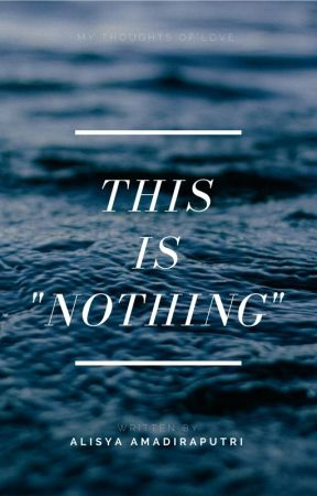 "This is ""Nothing"" by alisyamdrptr"