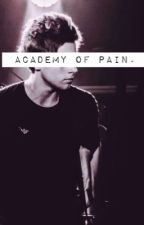 Academy Of Pain by 1607dihemmo