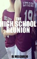 THE HIGH SCHOOL REUNION (BoyXBoy)Tagalog COMPLETED by RjMelgarejo
