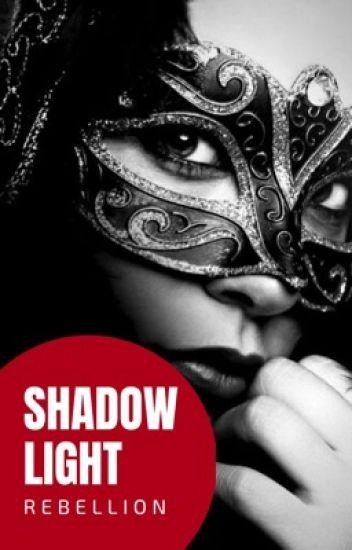 SHADOW LIGHT - Rebellion