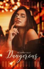 DANGEROUS | Book One by LeaSaliques
