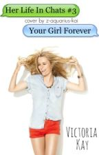 Her Life In Chats #3 : Your Girl Forever by infinityandbeyo