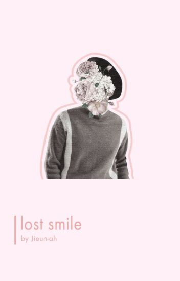 Lost smile