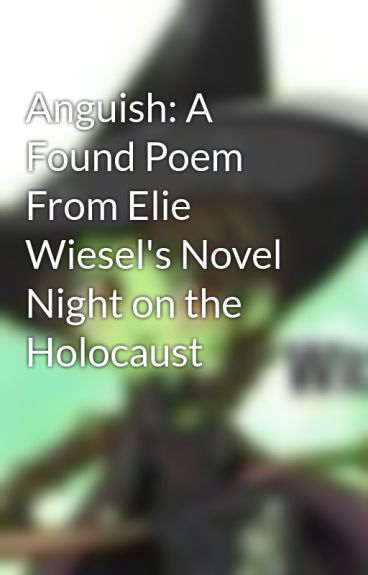 poems for night by elie wiesel Never shall i forget (poem by elie wiesel) guide to the museum the first night in the camp -elie wiesel contact los angeles.