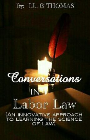 Conversations in Labor Law (Book I) by LLBThomas