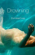 Drowning(Hiatus) by ZombieCrap