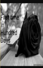 first time in a hundred days by happyhinan