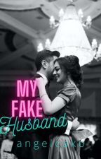 My FAKE Husband by GianneWeign