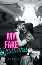 My FAKE Husband by angelcako