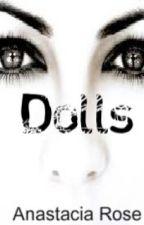 Dolls by DeliriumAngel