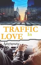 Traffic In Love by dyahanitaprasetyo
