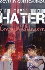 Hater||Ziam by CrazyWildUnicorn