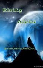 Rising Alpha (Sequel to My Twin Alpha Mates) by That_Nerdy_Book_Girl