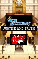 Ace Attorney - Justice and Truth by Girlinatophat