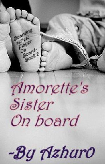 Amorette's Sister On Board (Boarding series: Book 2) by Azhur0
