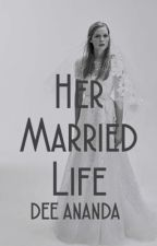 Her Married Life by DeeLegit