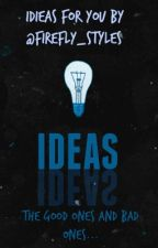 Ideas for you by firefly_styles