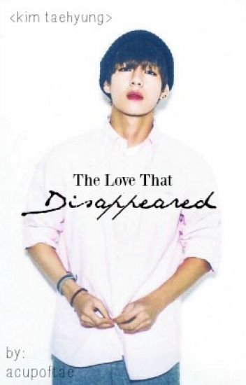 The Love That Disappeared (Kim Taehyung)