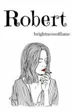 Robert (Fleeting eyes #1) || #Wattys2016 by brightnessofflame