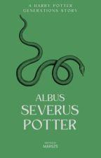 Albus Severus Potter: Harry Potter Generations book 1 by Marsz5