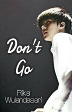 Don't Go [Sehun EXO Fanfiction] by bluedreamer16