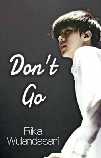 Don't Go [Sehun EXO Fanfiction]