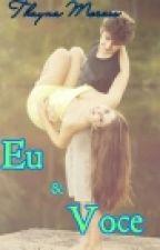 Eu & Você by ThataMoraes11