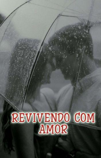 Revivendo Com Amor