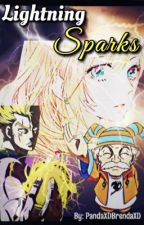 [IN EDITING] Lightning Sparks (Fairy Tail Fanfic)(#Wattys2016) by PandaXDBrendaXD