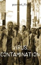 Virus Contamination (Zombie Apocalypse) *Ongoing* by parrot_fish