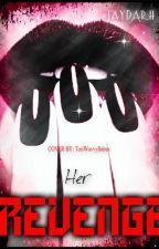 Her Revenge by Jaydarh