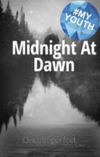 Midnight At Dawn by OnceImperfect