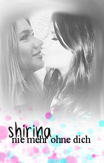 nie mehr ohne dich [ shirin & melina ] #shirina