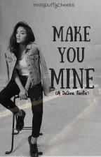 Make You Mine (JaDine FanFic) by misspuffycheeks