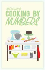 Cooking by Numbers by afterword