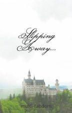 Slipping Away... by multi-fabdom