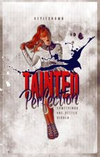 Tainted Perfection by HeyItsKBMR