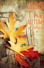 Under The Autumn Leaves by JustASliceOfPie