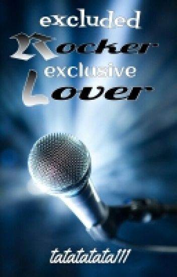 excluded rocker, exclusive lover (SPG / Adults' Fic)