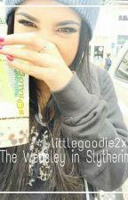 The Weasley in Slytherin by littlegoodie2xx