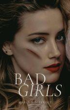 Bad Girls © by SweetLittleWolf