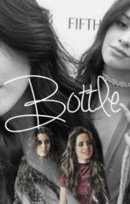 Bottle (Camren) by filfthharmony