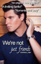 We're not just friends - Rixton fanfic by iloverixton_rixter