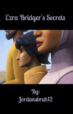 Ezra Bridger's Secrets  by jordansbruh12