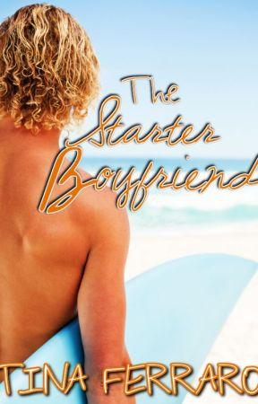 The Starter Boyfriend by TinaFerraro